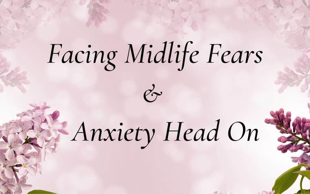 10 WAYS TO HELP GET CONTROL OVER MIDLIFE  ANXIETY